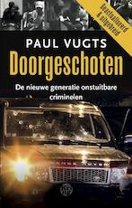 Doorgeschoten - Paul Vugts (ISBN 9789491567711)