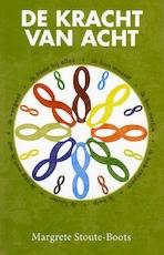 De kracht van acht - Margrete Stoute-Boots (ISBN 9789461497260)