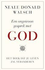 Een ongewoon gesprek met god - Neale Donald Walsch (ISBN 9789021546681)