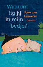 Waarom lig jij in mijn bedje? - Joke van Leeuwen (ISBN 9789045112305)