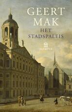 Het stadspaleis - Geert Mak (ISBN 9789046704356)