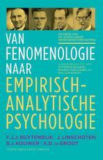 Van fenomenologie naar empirisch-analytisch psychologie - Vittorio Busato, Willem Koops, Mineke van Essen, F.J.J. Buytendijk, Johannes Linschoten, Benjamin Jan Kouwer, Adrianus Dingeman Groot (ISBN 9789035140448)