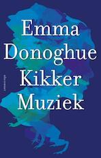 Kikkermuziek - Emma Donoghue (ISBN 9789025444020)
