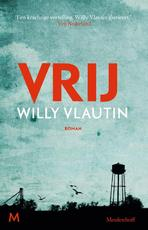 Vrij - Willy Vlautin (ISBN 9789029090315)