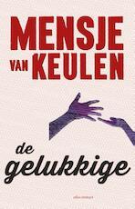 De gelukkige - Mensje van Keulen (ISBN 9789025445522)