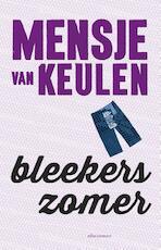 Bleekers zomer - Mensje van Keulen (ISBN 9789025445553)