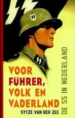 Voor führer volk en vaderland - Sytze van der Zee (ISBN 9789077895375)