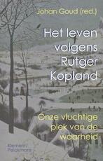 Het leven volgens Rutger Kopland - Erik Borgman, Arnon Grunberg, Stefan Evenepoel, Harry Kunneman, Marjoleine de Vos