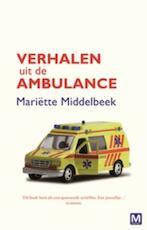Verhalen uit de ambulance - Mariette Middelbeek, Mariëtte Middelbeek (ISBN 9789460680762)