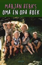 Marjan Berk's oma en opa boek - Marjan Berk