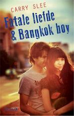 Fatale liefde & Bankkok boy - Carry Slee