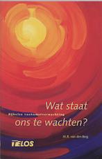 Wat staat ons te wachten? - M.R. van den Berg (ISBN 9789060649916)