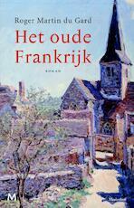 Het oude Frankrijk - Roger Martin du Gard (ISBN 9789402302783)