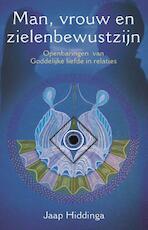 Man, vrouw en zielenbewustzijn - Jaap Hiddinga (ISBN 9789020209549)