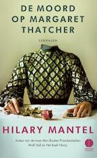 De moord op Margaret Thatcher - Hilary Mantel (ISBN 9789048824106)