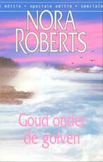 Goud onder de golven - Nora Roberts (ISBN 9789461703057)