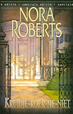 Kruidje-roer-me-niet - Nora Roberts (ISBN 9789461703101)