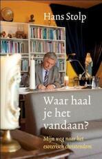 Waar haal je het vandaan? - Hans Stolp (ISBN 9789020298918)