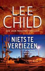 Niets te verliezen - Lee Child (ISBN 9789024541065)