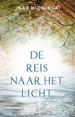 De reis naar het licht - Jaap Hiddinga (ISBN 9789020207491)