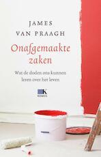 Onafgemaakte zaken - James van Praagh (ISBN 9789021555683)