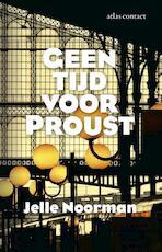 Geen tijd voor Proust - Jelle Noorman (ISBN 9789025442811)