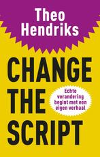 Change the script - Theo Hendriks (ISBN 9789044972375)