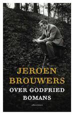 Over Godfried Bomans - Jeroen Brouwers
