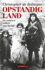 Opstandig land - Christopher de Bellaigue (ISBN 9789045020860)