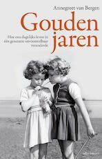 Gouden jaren - Annegreet van Bergen (ISBN 9789045023557)