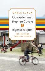 Opvoeden met Stephen Coveys 7 eigenschappen - Carla Luijcx (ISBN 9789047006411)