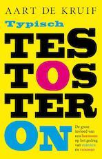 Typisch testosteron - Aart de Kruif (ISBN 9789088030123)