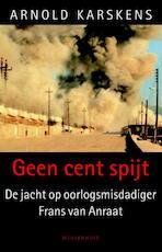 Geen cent spijt - Arnold Karskens (ISBN 9789460926495)