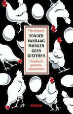 Zonder vandaag morgen geen gisteren - Yves Bossart (ISBN 9789046819289)