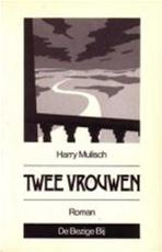Twee vrouwen - Harry Mulisch