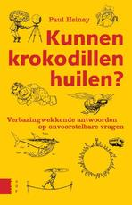 Kunnen krokodillen huilen? - Paul Heiney (ISBN 9789462980716)