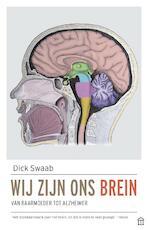 Wij zijn ons brein - Dick Swaab (ISBN 9789046705063)