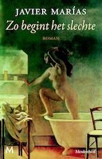 Zo begint het slechte - Javier Marías (ISBN 9789402304930)