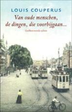 Van oude menschen, de dingen, die voorbij gaan... - Louis Couperus (ISBN 9789020408638)