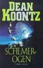 Schemerogen - Dean Ray Koontz, Cherie van Gelder (ISBN 9789024536962)