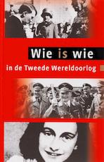 Wie is wie in de Tweede Wereldoorlog - Unknown (ISBN 9789059772380)