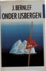 Onder ijsbergen - J. Bernlef