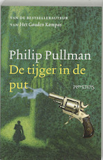 De tijger in de put - Philip Pullman (ISBN 9789044607154)