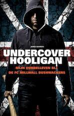 Undercover Hooligan - James Bannon (ISBN 9789089756800)