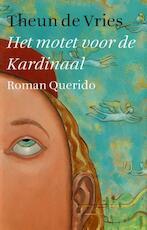 Het motet voor de Kardinaal - Theun de Vries (ISBN 9789021484822)
