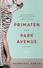 Primaten van Park Avenue - Wednesday Martin (ISBN 9789044630107)