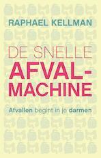 De snelle afvalmachine - Raphael Kellman (ISBN 9789021559445)
