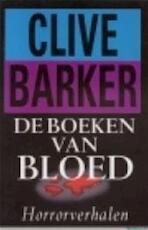 De boeken van bloed - Clive Barker, Hugo Kuipers (ISBN 9789024515868)