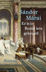 Er is in Rome iets gebeurd - Sándor Márai (ISBN 9789028441842)