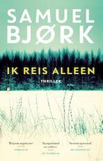 Ik reis alleen - Samuel Bjørk (ISBN 9789021018034)